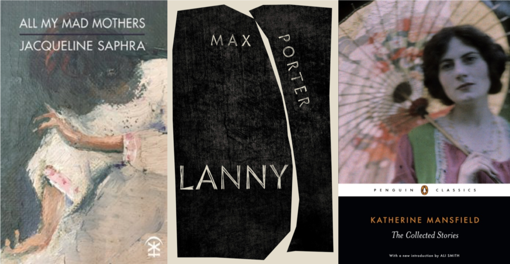 book covers Katherine Mansfield collected, Max Porter Lanny, Jacqueline Saphra Mothers